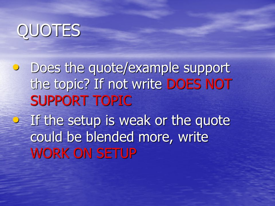 ANALYSIS Each quote should be followed by at least two sentences of analysis.