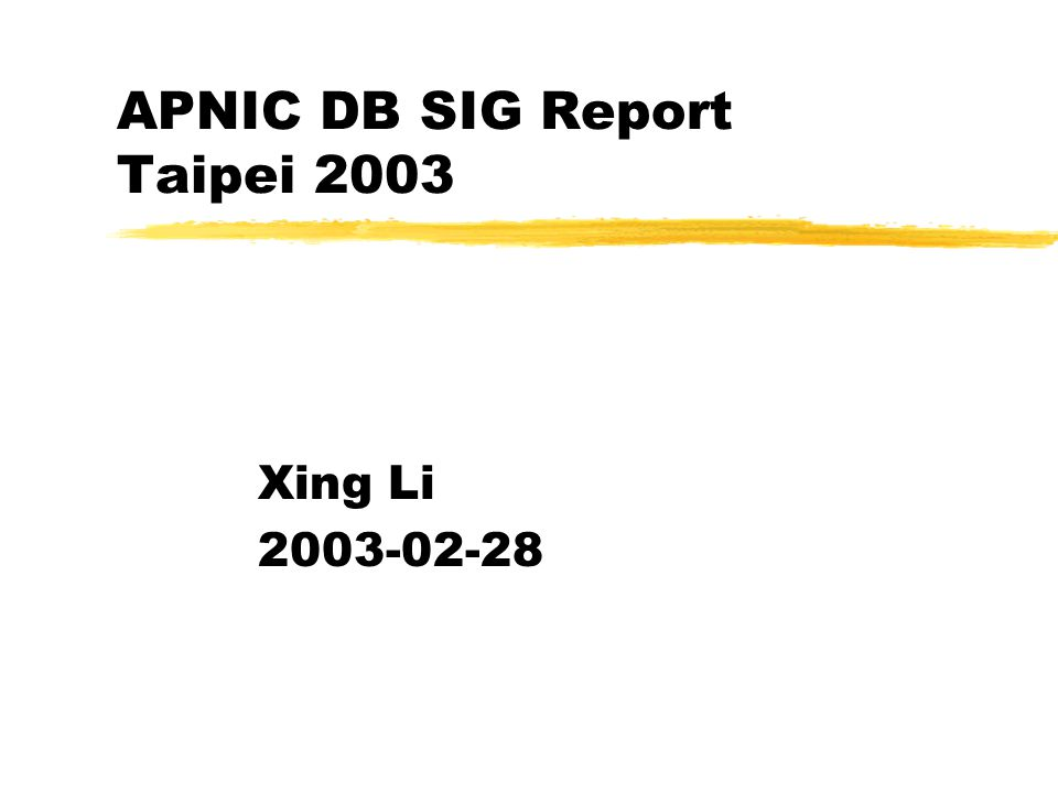Goal This SIG examines developments in the operation of APNIC s Whois database and discuss related policy issues affecting registration practices and database security.