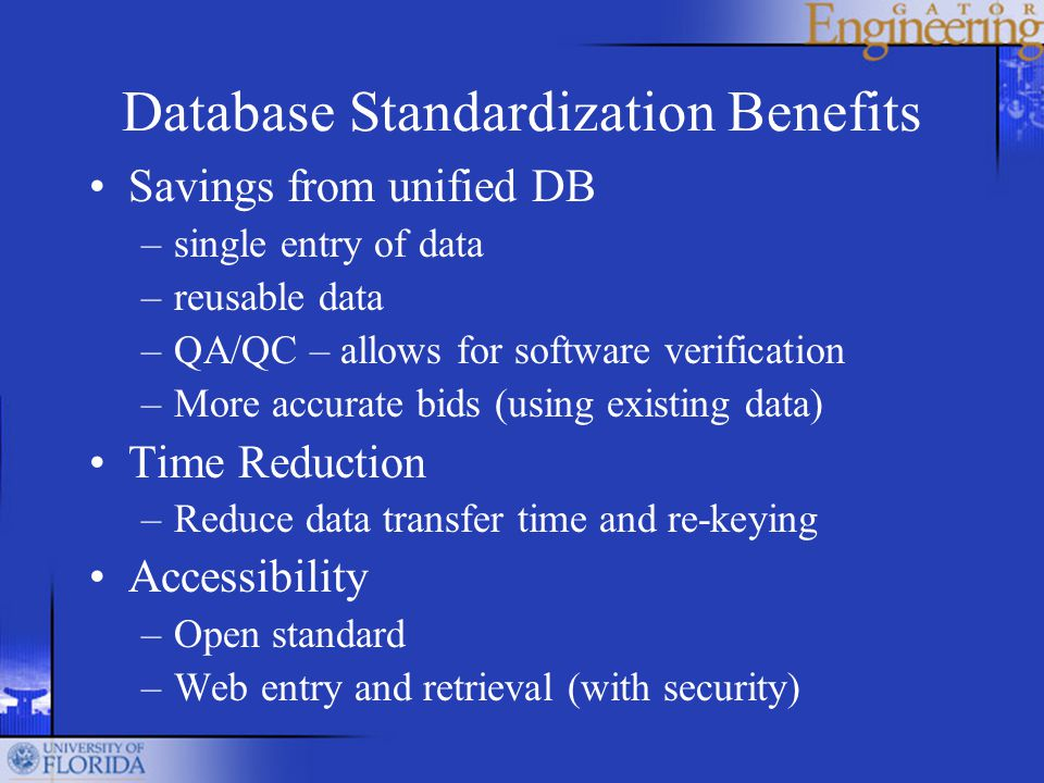 Current DB System Data restricted by user security Upload and retrieve through XML file –Web App controls conversion to DB format –DB format is not seen by users or applications Application centric – general access Developed to allow multiple XML standards Browser access to view, update or retrieve in Excel Data controlled by designated user –Add users, create projects and data