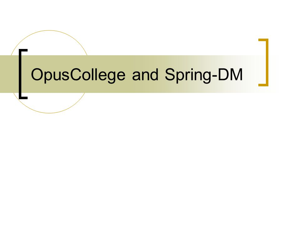 OpusCollege and Spring-DM