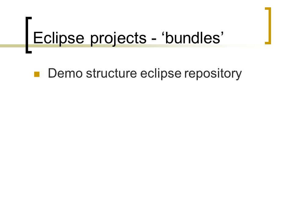 Eclipse projects - 'bundles' Demo structure eclipse repository