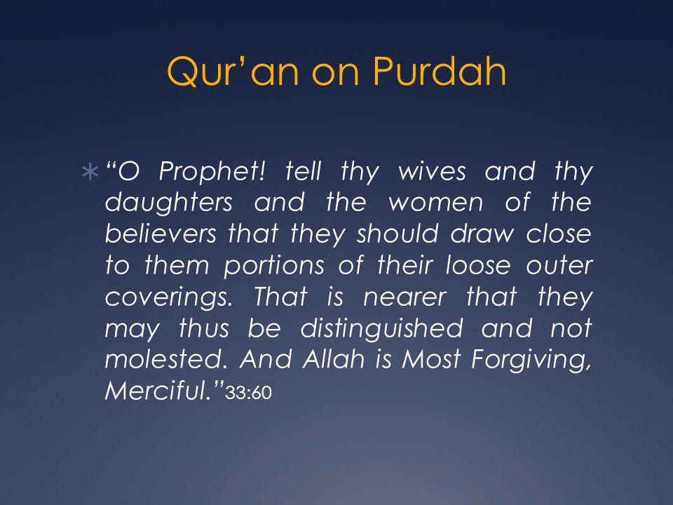 Qur'an on Purdah  O Prophet.