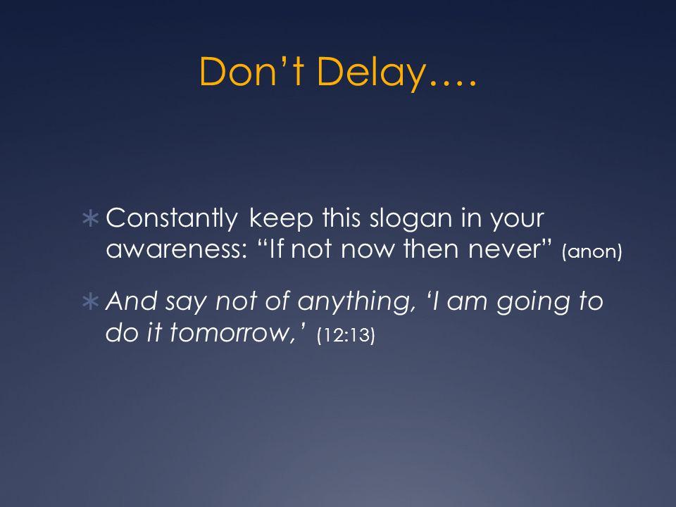 Don't Delay….
