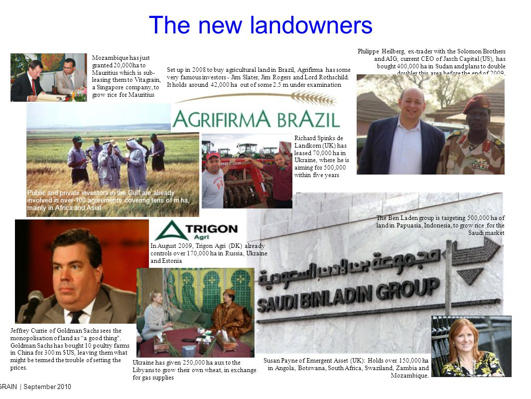 GRAIN | September 2010 The new landowners Set up in 2008 to buy agricultural land in Brazil, Agrifirma has some very famous investors - Jim Slater, Jim Rogers and Lord Rothschild.