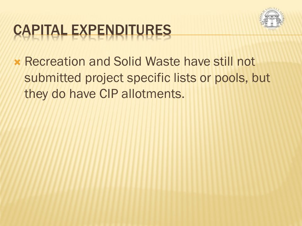  Recreation and Solid Waste have still not submitted project specific lists or pools, but they do have CIP allotments.