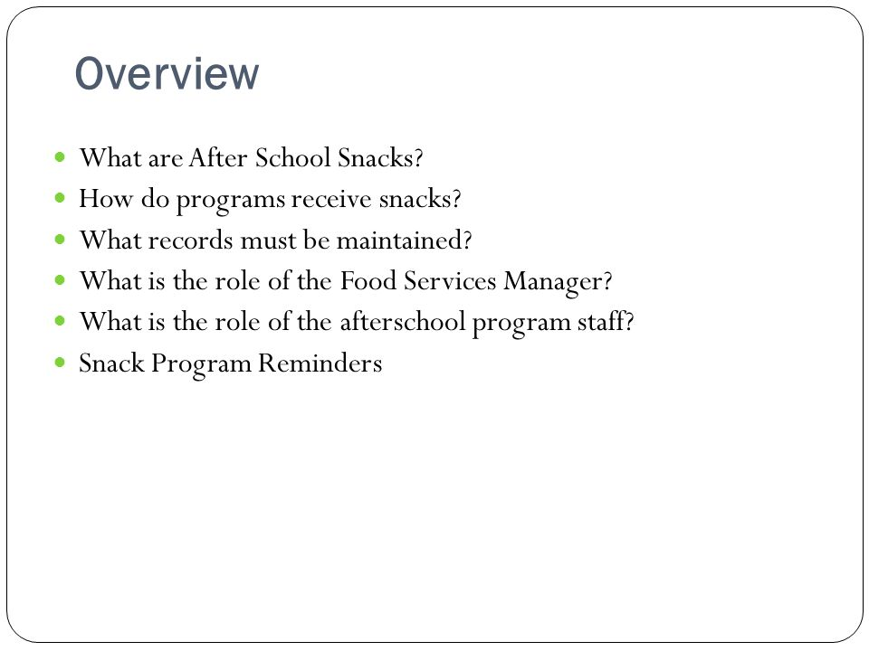 Overview What are After School Snacks. How do programs receive snacks.