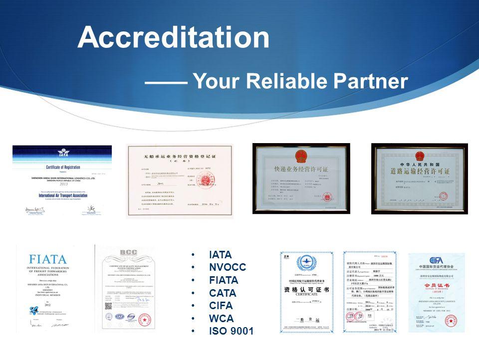 Accreditation —— Your Reliable Partner IATA NVOCC FIATA CATA CIFA WCA ISO 9001