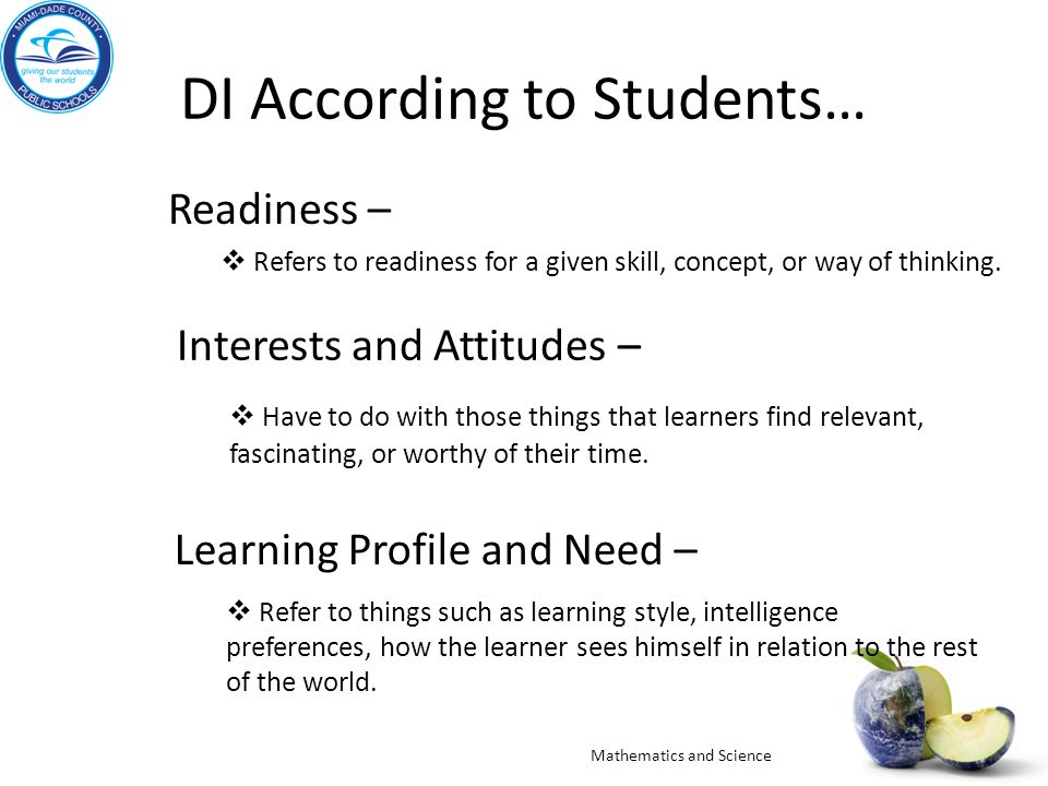 DI According to Students… Readiness –  Refers to readiness for a given skill, concept, or way of thinking.