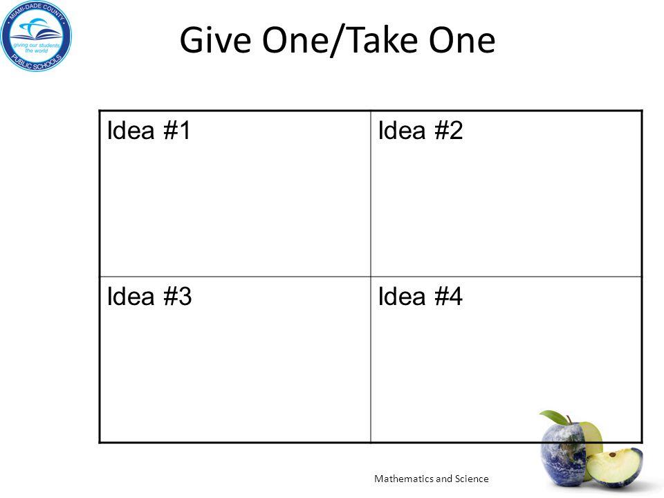 Give One/Take One Idea #1Idea #2 Idea #3Idea #4 Mathematics and Science