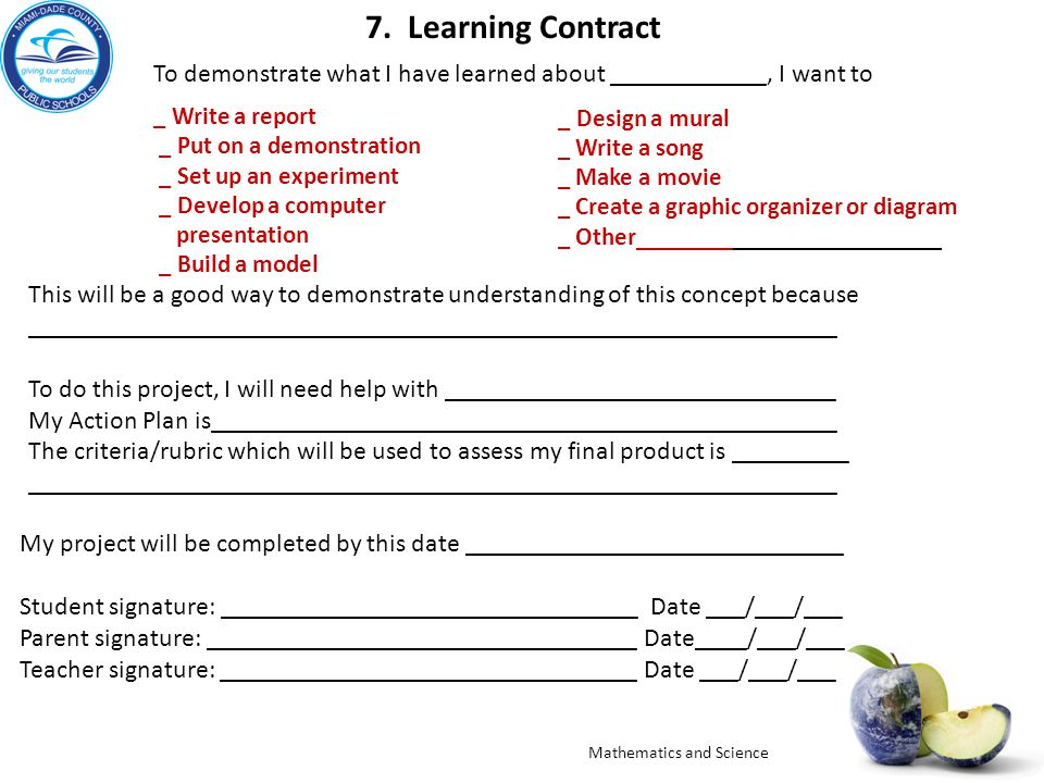 7. Learning Contract To demonstrate what I have learned about ____________, I want to _ Write a report _ Put on a demonstration _ Set up an experiment