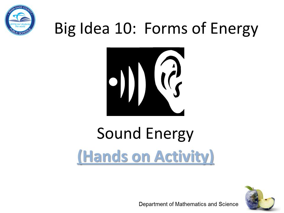 Big Idea 10: Forms of Energy Sound Energy (Hands on Activity) (Hands on Activity)
