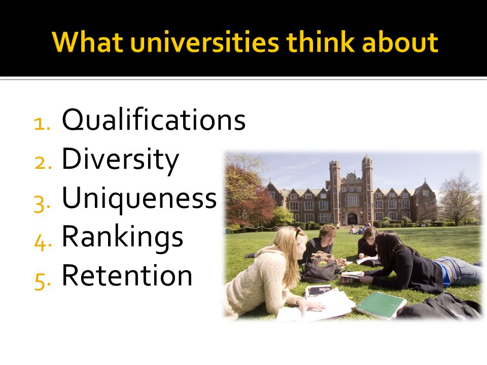 1. Qualifications 2. Diversity 3. Uniqueness 4. Rankings 5. Retention