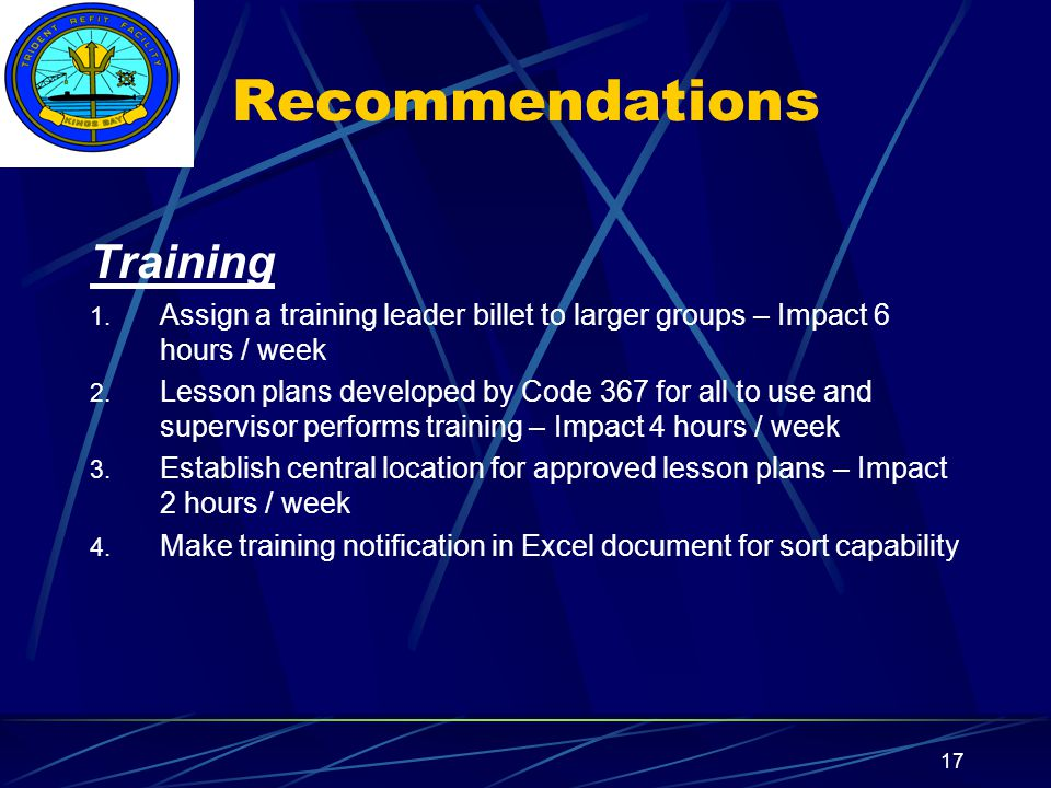 Insert your command logo on the slide master here 17 Recommendations Training 1.