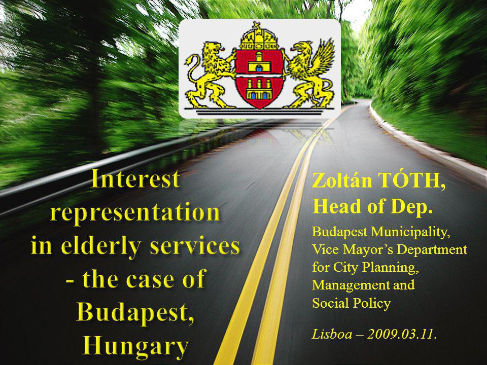  10 homes for the elderly in Budapest and 5 in the rural areas = all serving 3,807 people.
