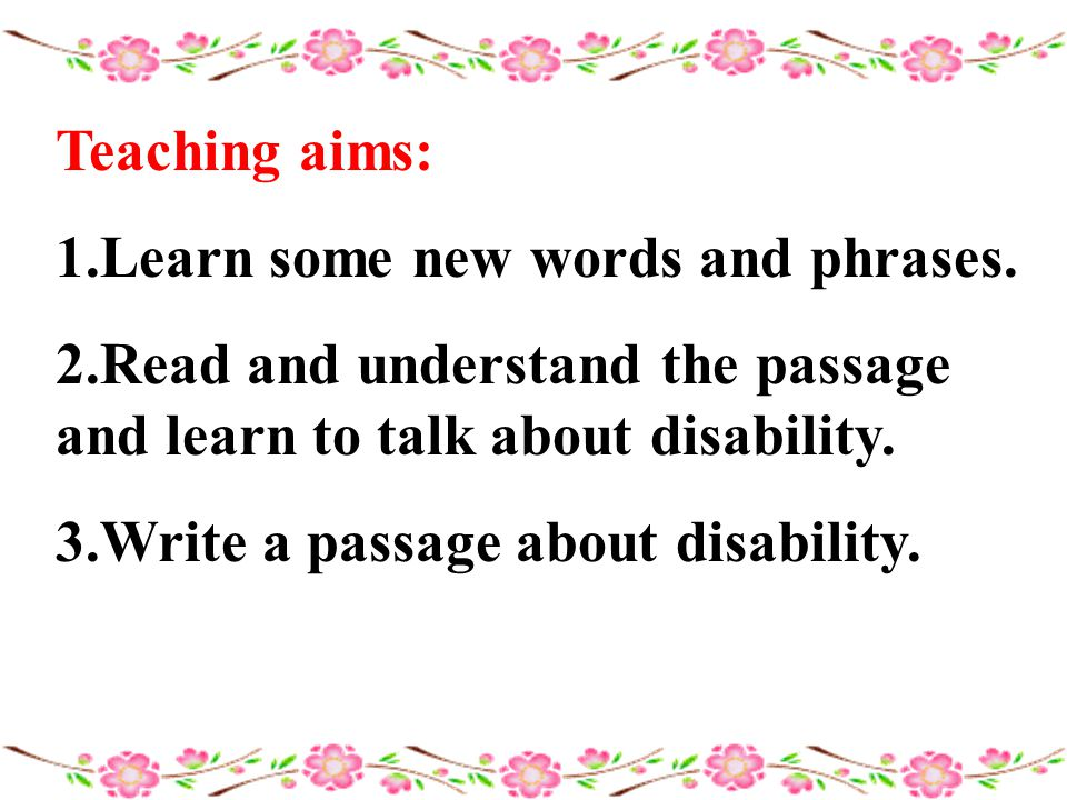 Teaching aims: 1.Learn some new words and phrases.