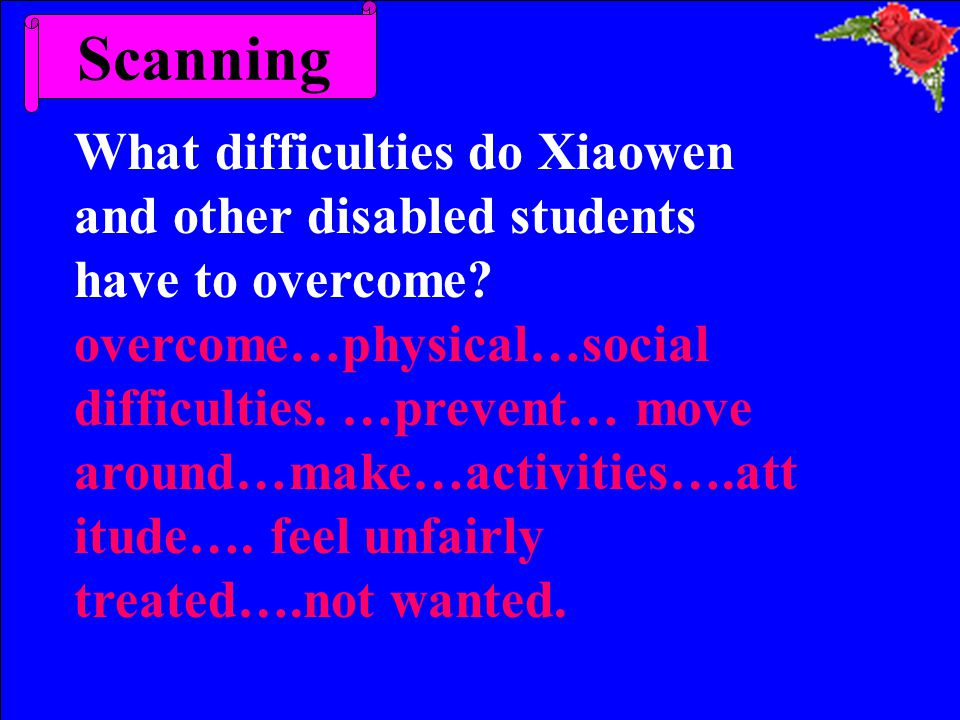 Scanning What difficulties do Xiaowen and other disabled students have to overcome.
