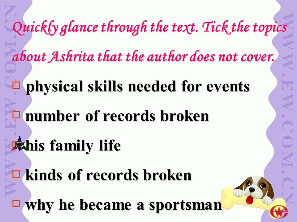 Quickly glance through the text. Tick the topics about Ashrita that the author does not cover.