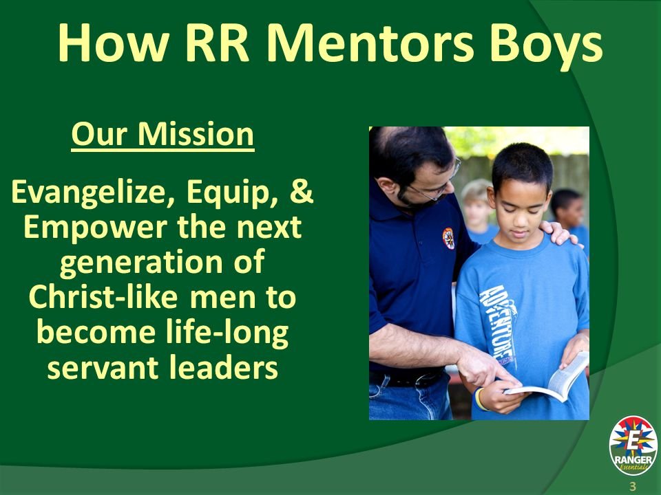 How RR Mentors Boys Our Values  Christ Followers  Mentors  Servant Leaders  Team Players  Faithful Believers 4  Biblical  Legal  Wise  Ethical  Moral