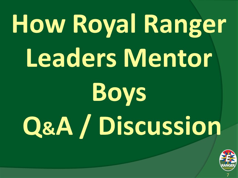 How Royal Ranger Leaders Mentor Boys Q & A / Discussion 7