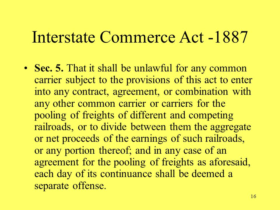 16 Interstate Commerce Act -1887 Sec. 5.