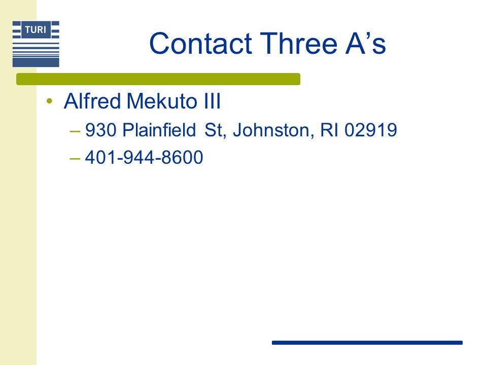 Contact Three A's Alfred Mekuto III –930 Plainfield St, Johnston, RI 02919 –401-944-8600