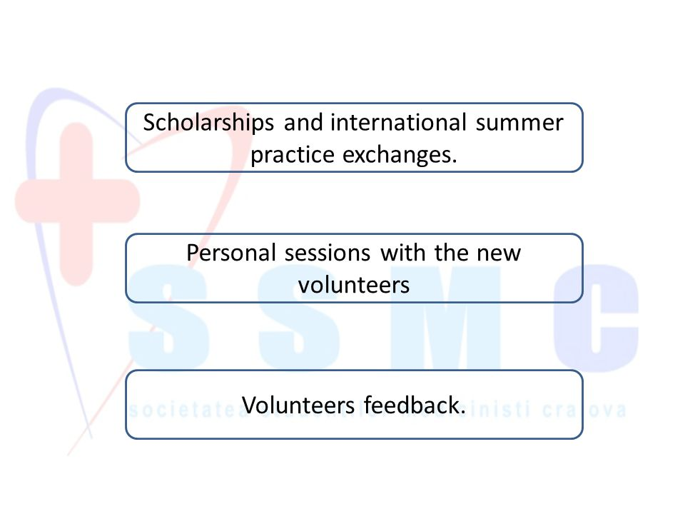 Scholarships and international summer practice exchanges.