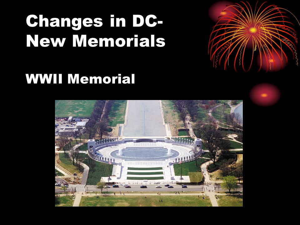 Changes in DC- New Memorials WWII Memorial