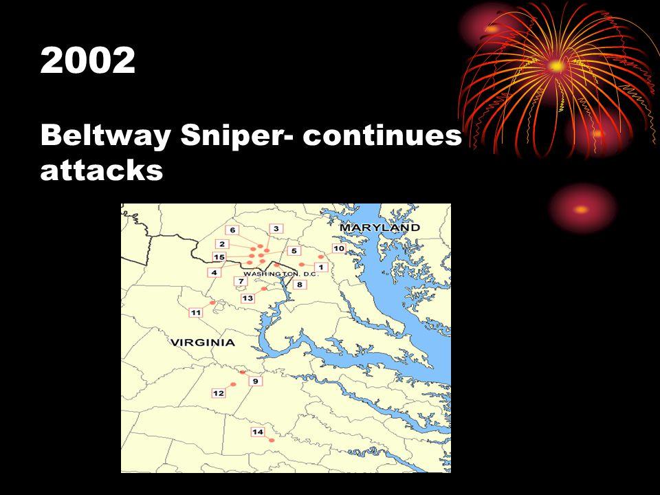 2002 Beltway Sniper- continues attacks