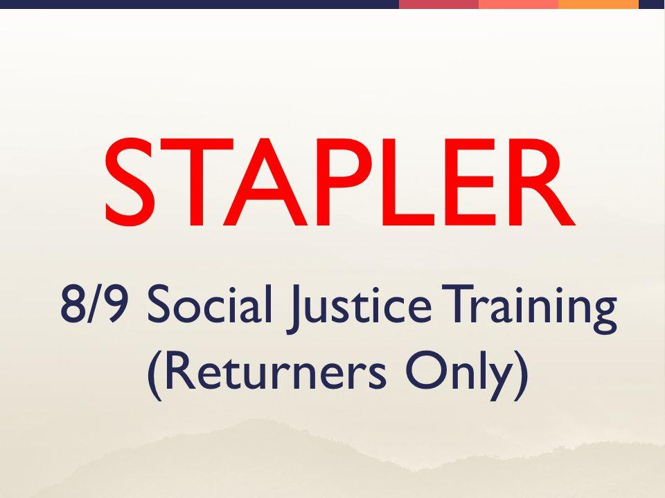 STAPLER 8/9 Social Justice Training (Returners Only)