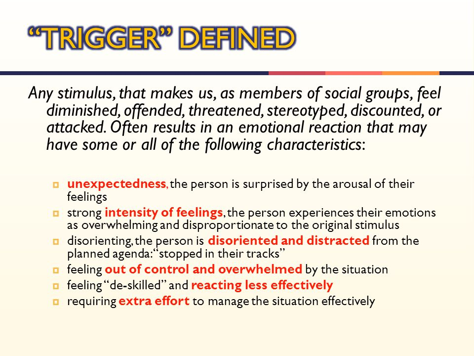 Any stimulus, that makes us, as members of social groups, feel diminished, offended, threatened, stereotyped, discounted, or attacked. Often results i