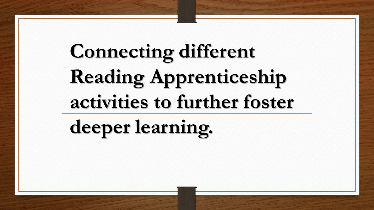 Connecting different Reading Apprenticeship activities to further foster deeper learning.
