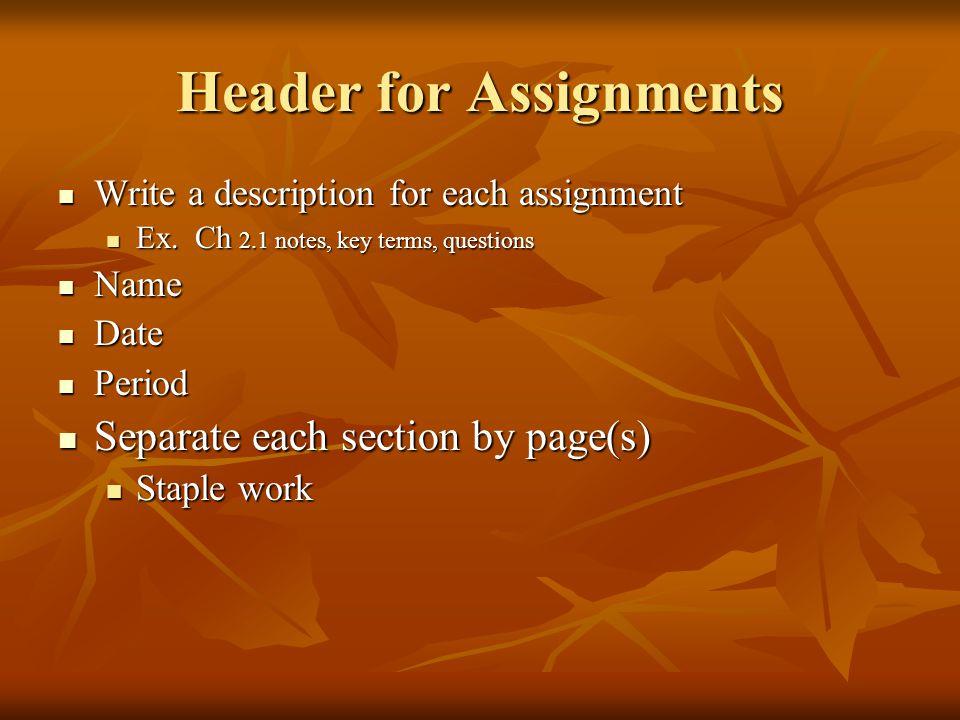 Header for Assignments Write a description for each assignment Write a description for each assignment Ex.