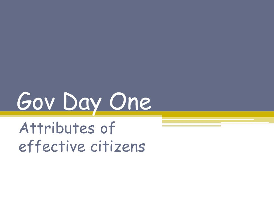 Gov Day One Attributes of effective citizens