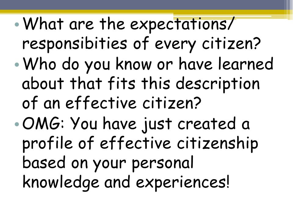 What are the expectations/ responsibities of every citizen.