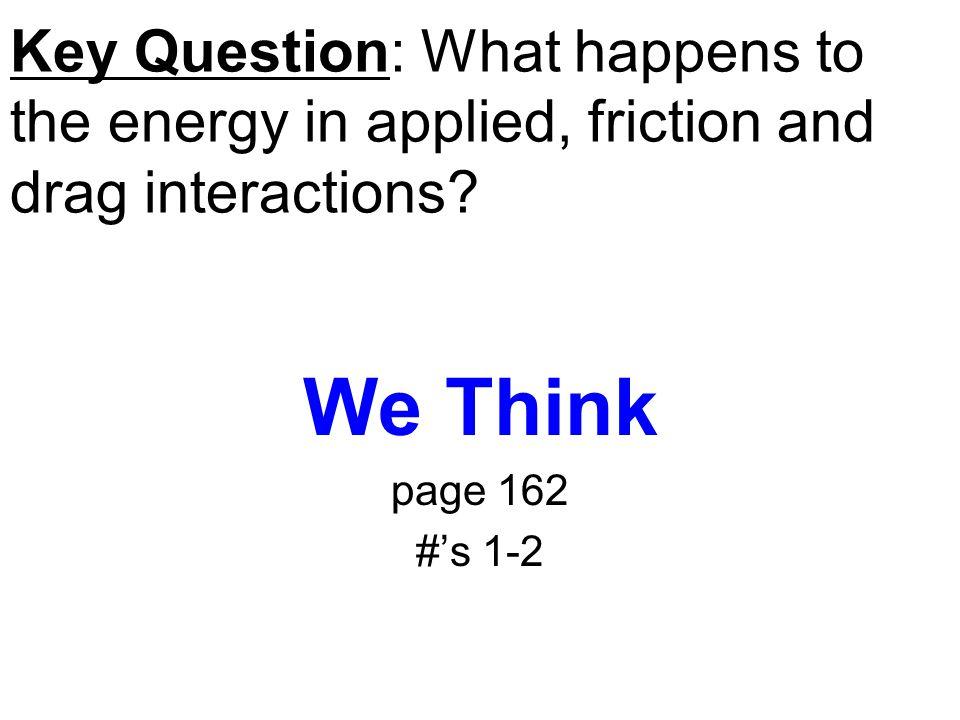 Part C:#13Drag boat mechanical energy water decreases in motion energy increases in motion energy