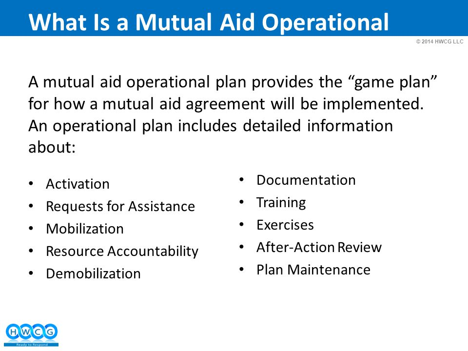 © 2014 HWCG LLC What Is a Mutual Aid Operational Plan.