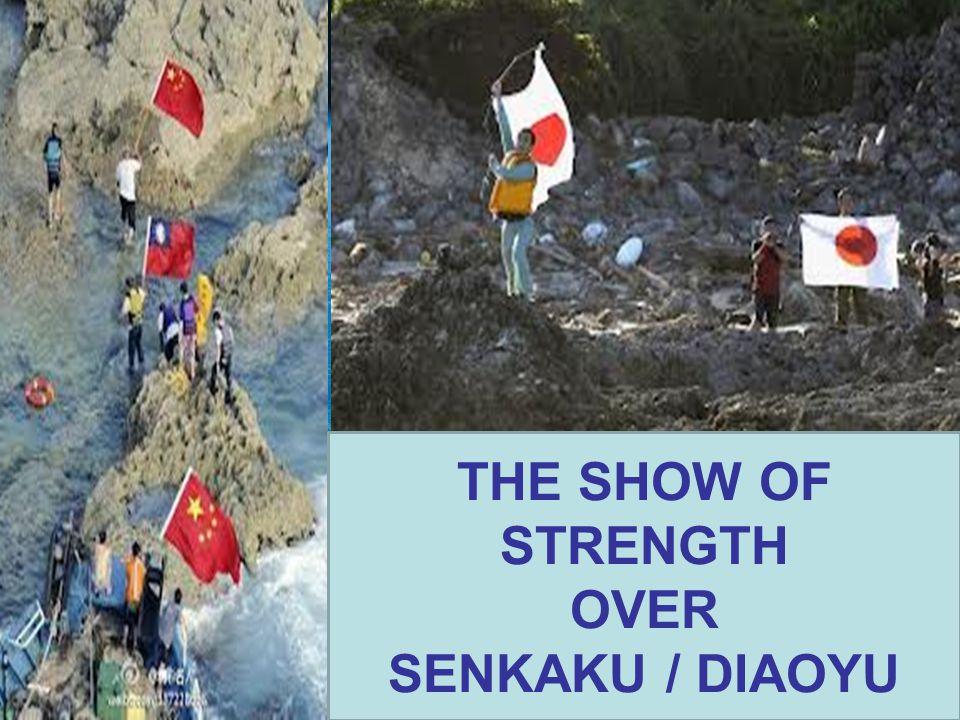 10 THE SHOW OF STRENGTH OVER SENKAKU / DIAOYU