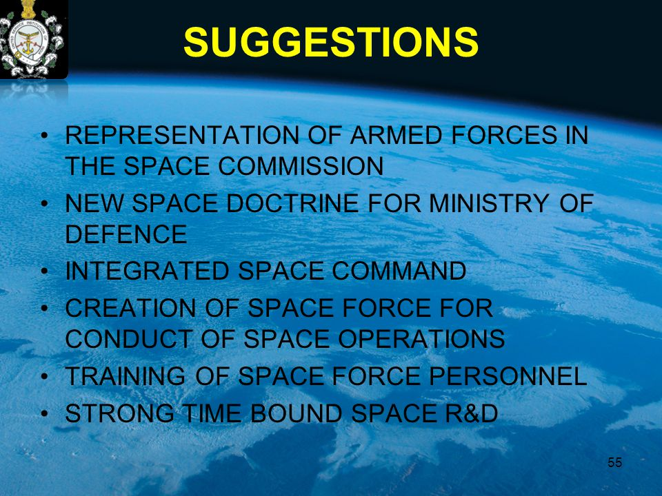 SUGGESTIONS REPRESENTATION OF ARMED FORCES IN THE SPACE COMMISSION NEW SPACE DOCTRINE FOR MINISTRY OF DEFENCE INTEGRATED SPACE COMMAND CREATION OF SPA