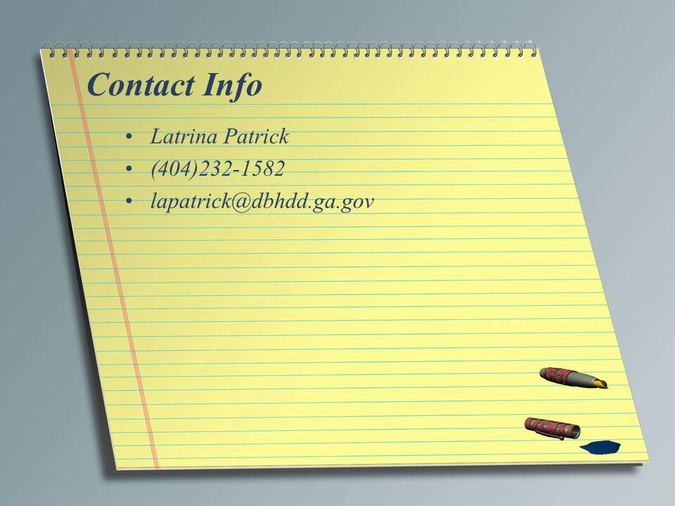 Contact Info Latrina Patrick (404)232-1582 lapatrick@dbhdd.ga.gov