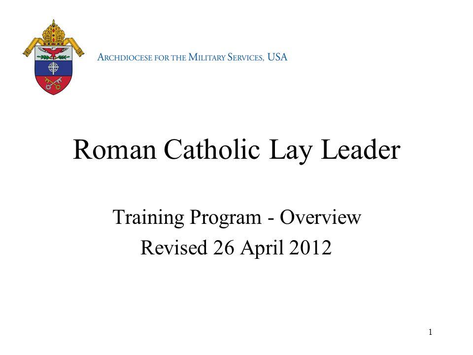 Roman Catholic Lay Leader Training Program - Overview Revised 26 April 2012 1