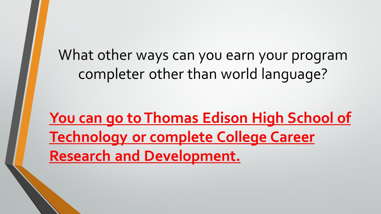You can go to Thomas Edison High School of Technology or complete College Career Research and Development.