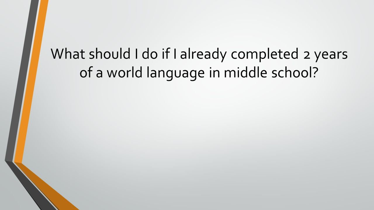 What should I do if I already completed 2 years of a world language in middle school?