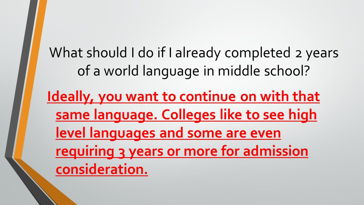 Ideally, you want to continue on with that same language. Colleges like to see high level languages and some are even requiring 3 years or more for ad