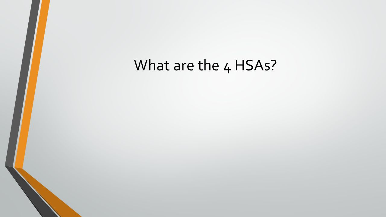 What are the 4 HSAs?