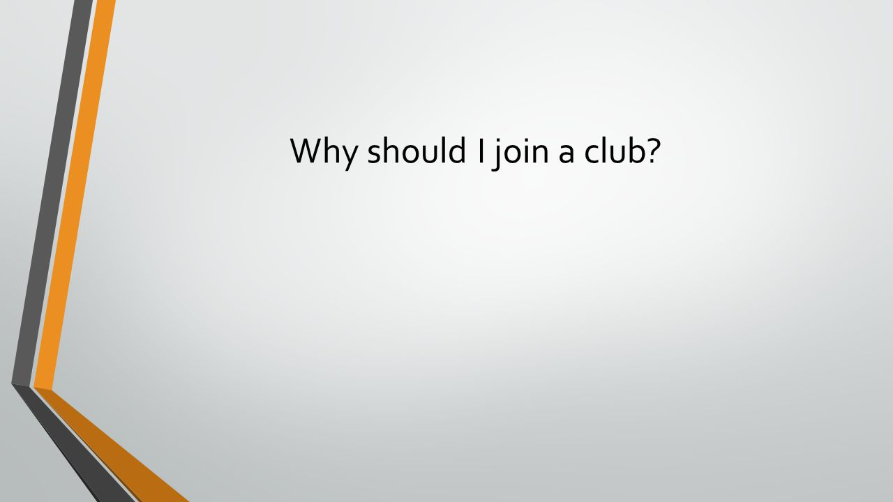 Why should I join a club?