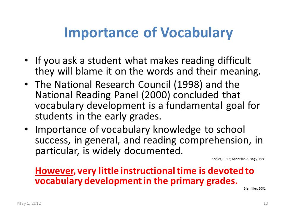Importance of Vocabulary If you ask a student what makes reading difficult they will blame it on the words and their meaning.