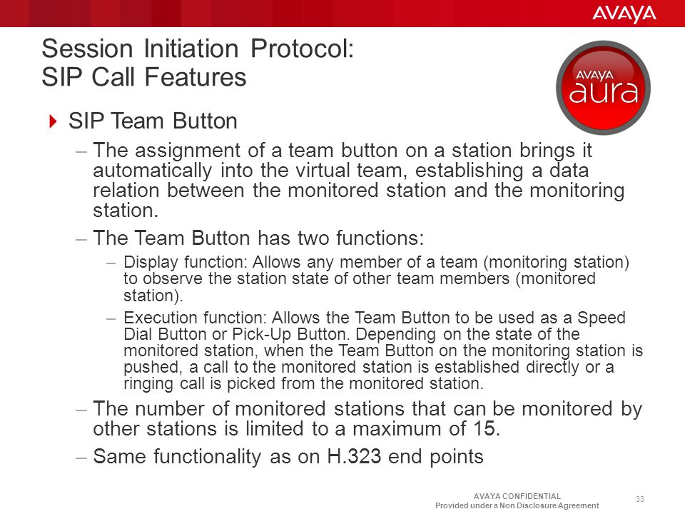 AVAYA CONFIDENTIAL Provided under a Non Disclosure Agreement  SIP Team Button –The assignment of a team button on a station brings it automatically i
