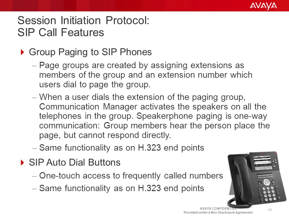 AVAYA CONFIDENTIAL Provided under a Non Disclosure Agreement  Group Paging to SIP Phones –Page groups are created by assigning extensions as members