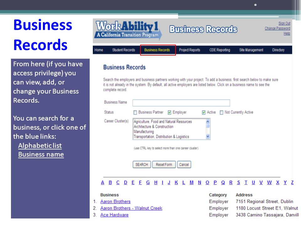 * Business Records From here (if you have access privilege) you can view, add, or change your Business Records.