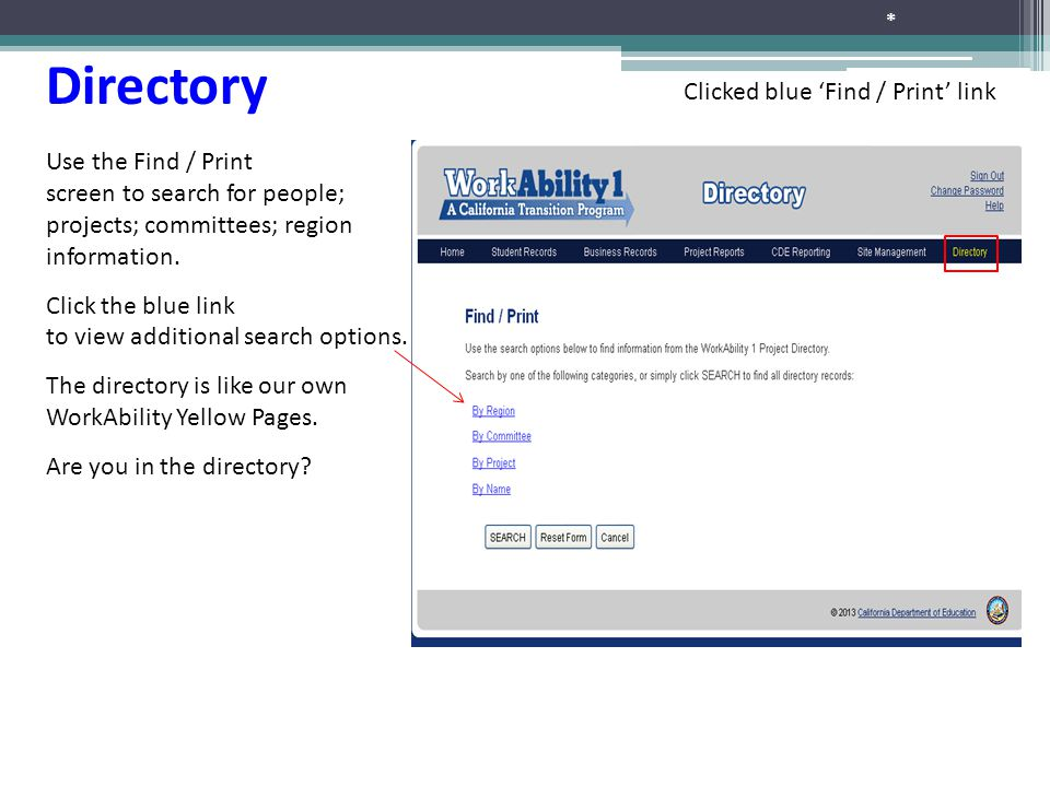 * Directory Clicked blue 'Find / Print' link Use the Find / Print screen to search for people; projects; committees; region information.